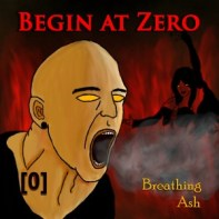 Breathing Ash by Begin At Zero
