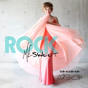 Rock Me Sweet by Barbara Lusch