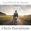 Chris Davidson-You_Will_Not_Be_Shared_Final_Cover