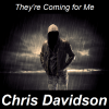 They're Coming For Me-Chris Davidson