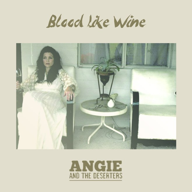 Angie and the Deserters-Blood Like Wine