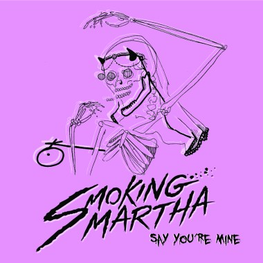 Smoking Martha Release Single/Video Say You're Mine, New Album Coming Soon