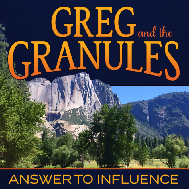 Greg and the Granules-Answer To Influence