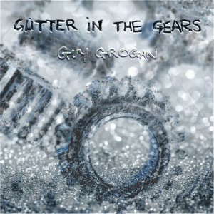 Guy Grogan Puts The Glitter In The Gears On New Album
