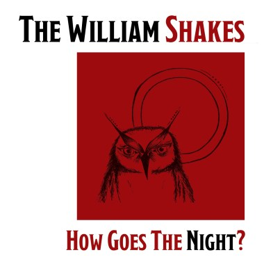 The William Shakes Interview – How Goes The Night?