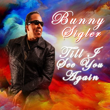 Bunny Sigler Releases Touching New Single Till I See You Again