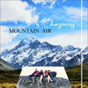 Time For Some Refreshing Mountain Air with Uplifting, Feel-Good Rockers hooyoosay