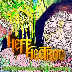 Hefe Heetroc Returns With New Project, The Shadow Cabal of the 8 Oligarchs