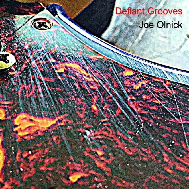 Joe Olnick Defiant Grooves Album Cover