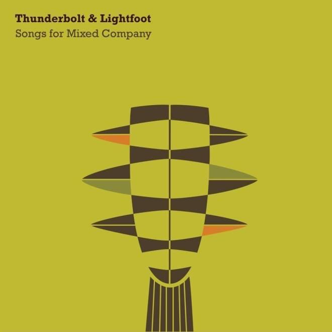 Thunderbolt and Lightfoot-Songs for Mixed Company
