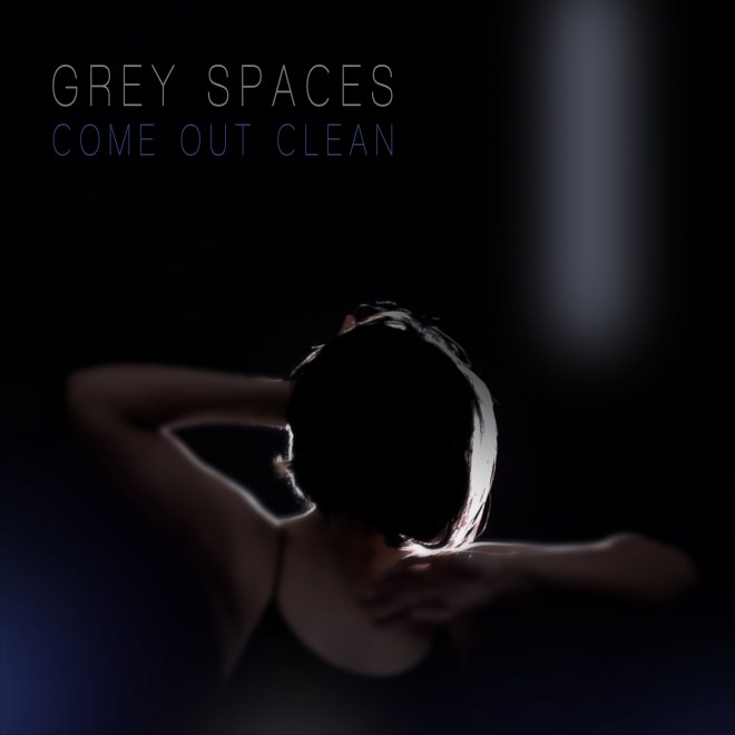 Grey Spaces-Come Out Clean