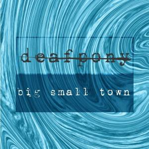 Deafpony Rock Hard On Latest Single, Big Small Town