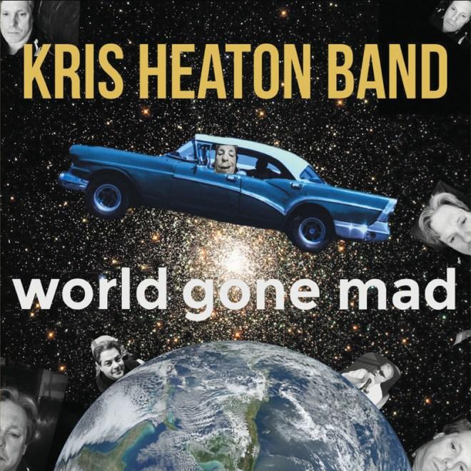 Kris Heaton Band-World Gone Mad