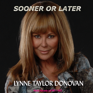 Lynne Taylor Donovan Releases New Single, Sooner Or Later