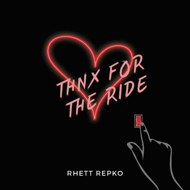 Rhett Repko-Thx For The Ride