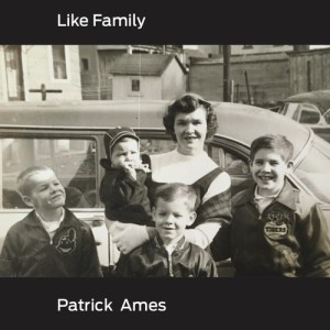 Patrick Ames Is Back! Like Family Now Available