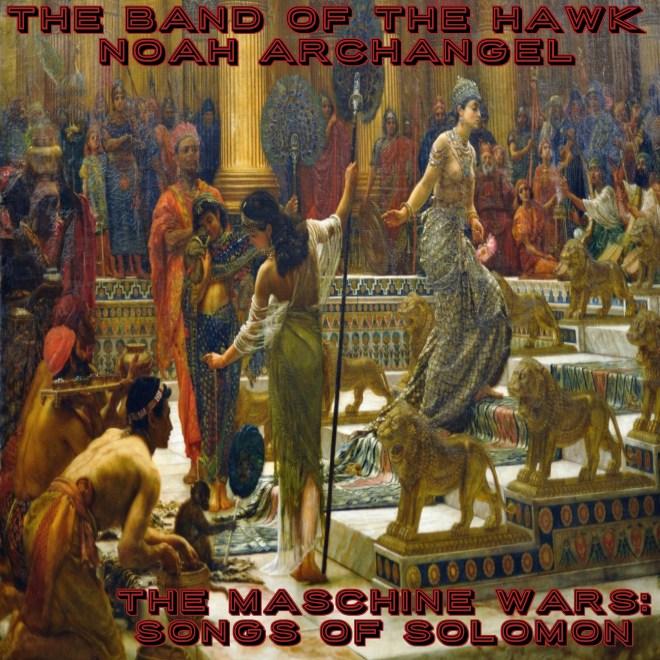 Band of the Hawk-Maschine Wars Songs of Solomon