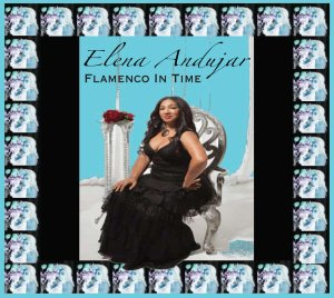 Elena Andujar Revives Flamenco, Blends With Hip Hop and Dance Music For Innovative, Uplifting Sounds