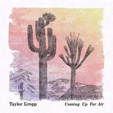 Interview with Taylor Kropp – Coming Up For Air