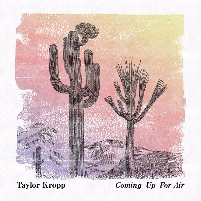 Taylor Kropp-Coming Up For Air