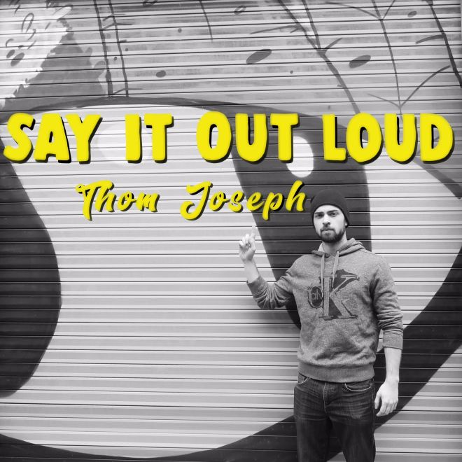 Thom Joseph-Say It Out Loud