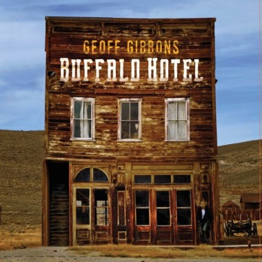 Geoff Gibbons Impresses with Meticulously Crafted Songs and High Grade Musicianship on Buffalo Hotel
