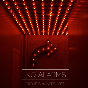 No Alarms Will Hook You With New Single, Right Is What's Left