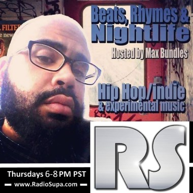 Beats Rhymes Nightlife with Max Bundles (New Time Slot for Weekly Show)