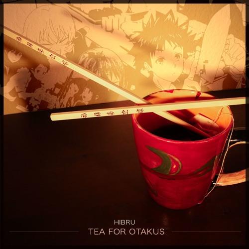Hibru-Tea For Otakus
