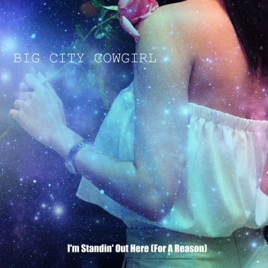 Big City Cowgirl-Im Standin Out Here For A Reason