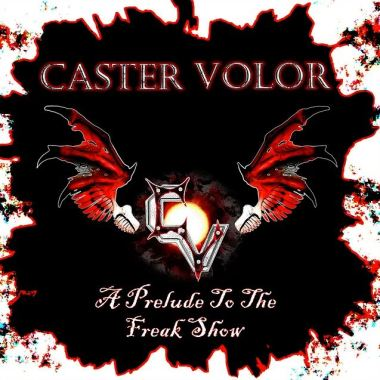 Caster Volor-A Prelude To The Freak Show