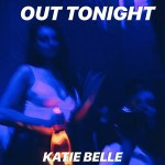 Katie Belle-Out Tonight