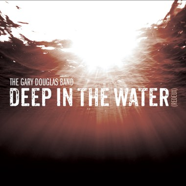 Gary Douglas Band-Deep in the Water