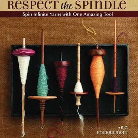 Respect the Spindle by Abby Franquemont