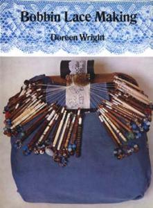 Bobbin Lace Making by Doreen Wright