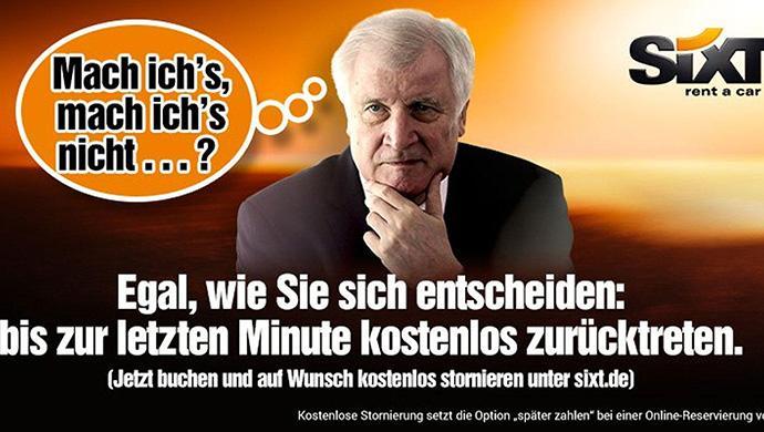 Horst Seehofer tritt zurück oder doch nicht - bei Sixt kann er das ungestraft machen