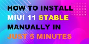 MIUI 11 STABLE INSTALL MANUALLY