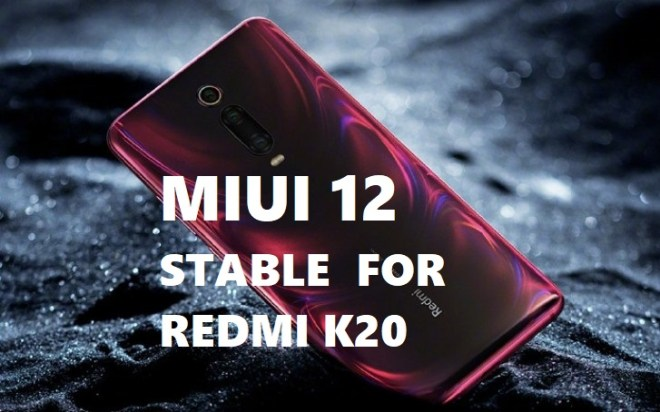 Redmi k20 miui 12 stable