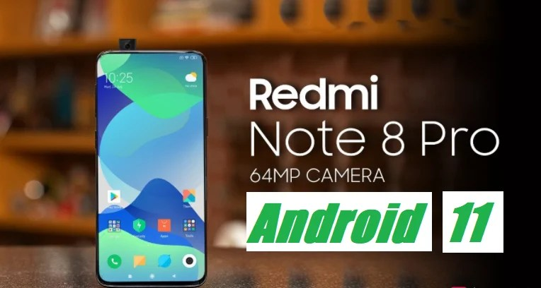 Android 11 update for redmi  ote 8 pro and Redmi Note 8