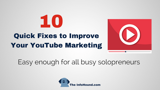 recommended fixes for solopreneurs for better youtube marketing