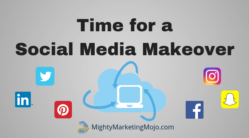 Mighty Marketing Mojo time for a Social Media Profile makeover