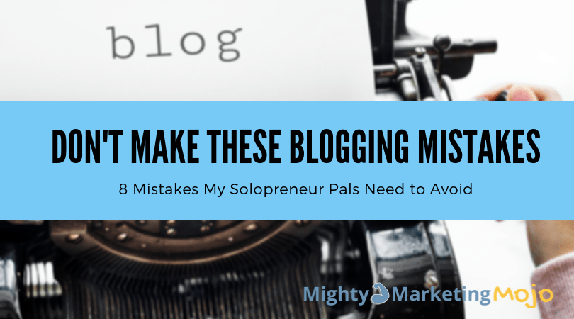 8 Business Marketing Blogging Mistakes to Avoid Jeff Bullas post