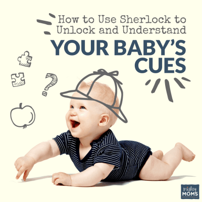 How to Use Sherlock to Unlock and Understand Your Baby's Cues