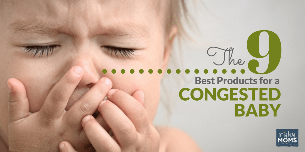 The 9 Best Products for a Congested Baby - MightyMoms.club
