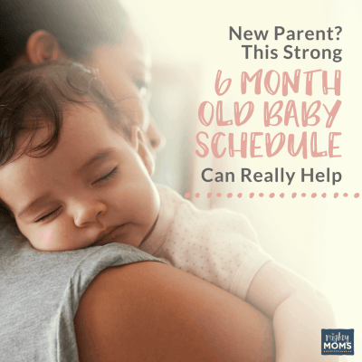 New Parent? This Strong 6 Month Old Baby Schedule Can Really Help {Free Worksheets!}