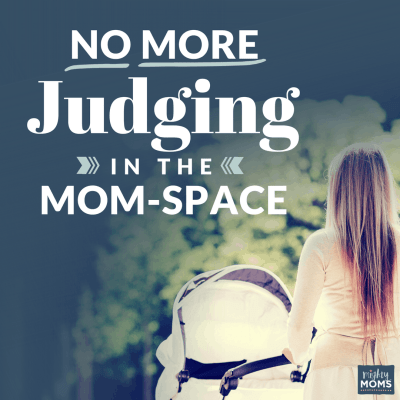 It's Time: No More Judging in the Mom-Space
