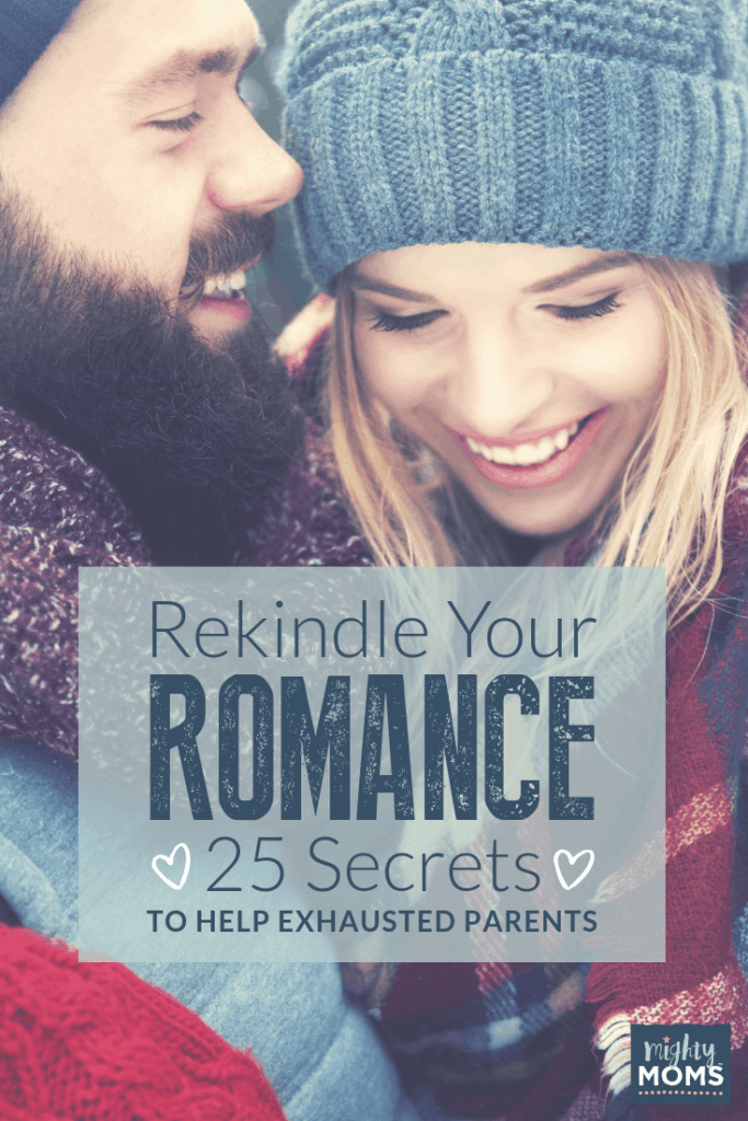 Rekindle Your Romance: 25 Secrets to Help Exhausted Parents - MightyMoms.club