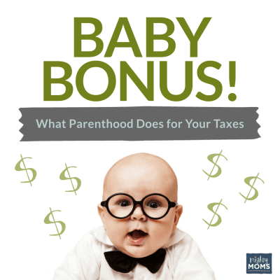 Baby Bonus!  What Parenthood Does For Your Taxes