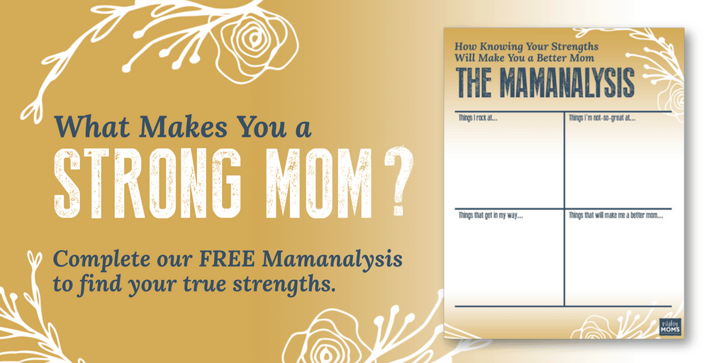 What are Your Mom Strengths? Find out with this free Mananalysis download! - MightyMoms.club