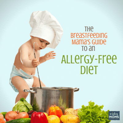 The Breastfeeding Mama's Guide to an Allergy-Free Diet